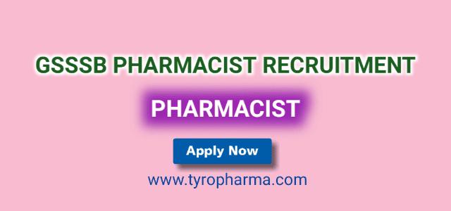 GSSSB Senior Pharmacist Recruitment 2019 | GSSSB Pharmacist Recruitment 20 posts | TyroPharma