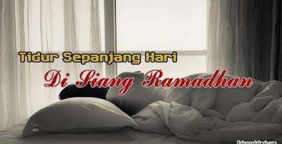 Tidur Sepanjang Hari Di Siang Ramadhan