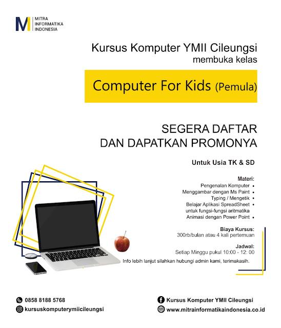 Kursus Komputer YMII Membuka Kelas Computer For Kids di YMII Cileungsi untuk masyarakat Cileungsi, Gunung Putri, Cibubur, Kelapa Nunggal, Cariu, Setu, Bekasi, Citereup