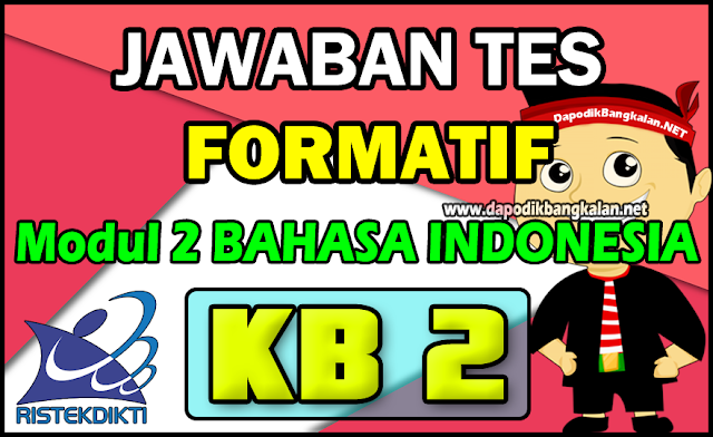Jawaban Test Formatif Modul 2 Bahasa Indonesia KB 2