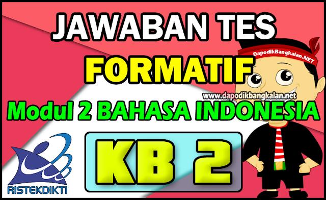 Jawaban Test Formatif Modul 2 Bahasa Indonesia KB 2 Daring PPG