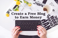 How To Create a Blog For Free and Earn Money