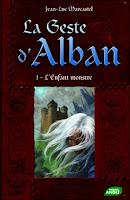Couverture du livre La geste d'Alban de Jean-Luc Marcastel