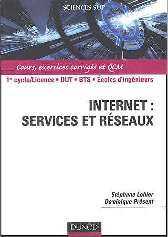 Livre : Internet - Services et Réseaux, Cours, exercices corrigés et QCM PDF