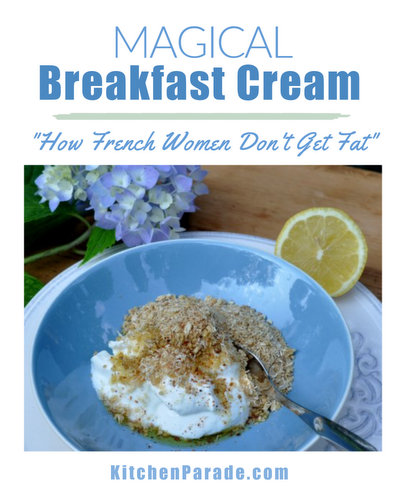 Magical Breakfast Cream ♥ KitchenParade.com, just yogurt and a few stir-ins, from the French Women Don't Get Fat Cookbook.