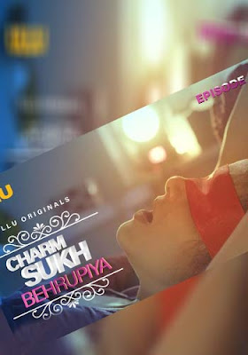 18+ CHARM SUKH SEASON 01- EP-03-Behrupiya-WEBSERIES HDRIP Poster