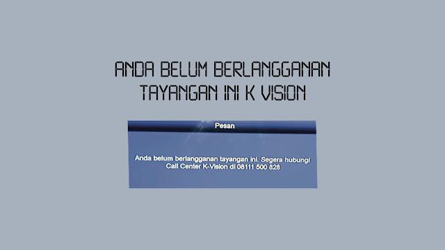 Anda Belum berlangganan Tayangan Ini K Vision