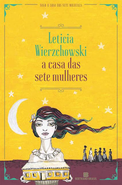 A casa das sete mulheres - Leticia Wierzchowski