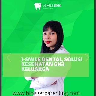 J-SMILE Dental solusi kesehatan Gigi keluarga