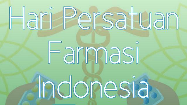 Sejarah Hari Persatuan Farmasi Indonesia