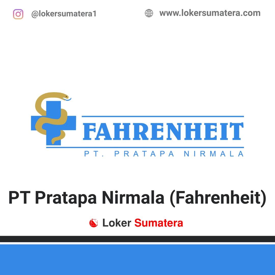 Lowongan Kerja Pekanbaru: PT Pratapa Nirmala (Fahreinheit) Maret 2021