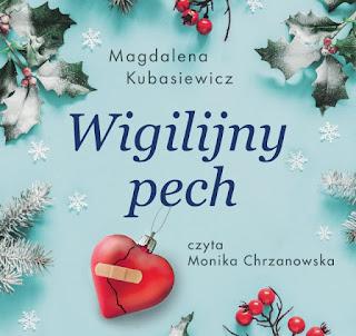 Magdalena Kubasiewicz. Wigilijny pech.