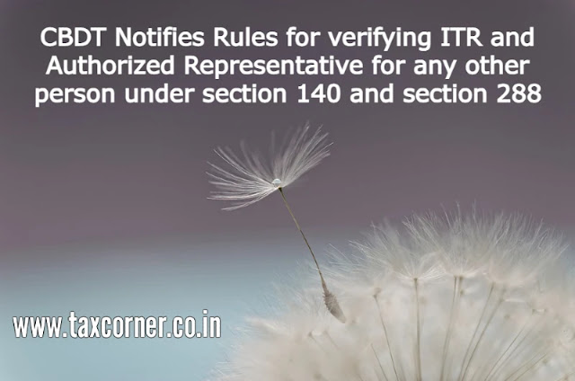 cbdt-notifies-rules-for-verifying-itr-and-authorized-representative-for-any-other-person-under-section-140-and-section-288
