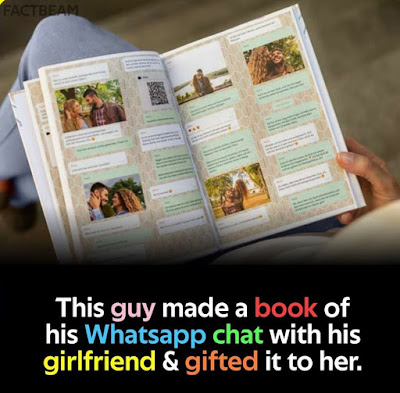 This guy made a book of his WhatsApp chat with his girlfriend & gifted it to her.