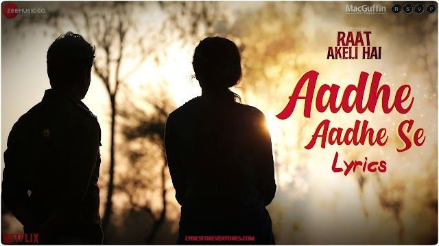 Aadhe Aadhe Se Lyrics