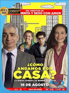 ¿Cómo Andamos por Casa? (2018) HD [1080p] Latino [GoogleDrive] SilvestreHD