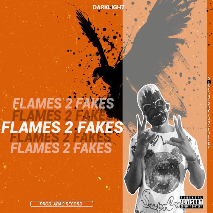 DOWNLOAD: DarkLigh7 - FLames 2 Fakes (Prod. Arao Record) 2020