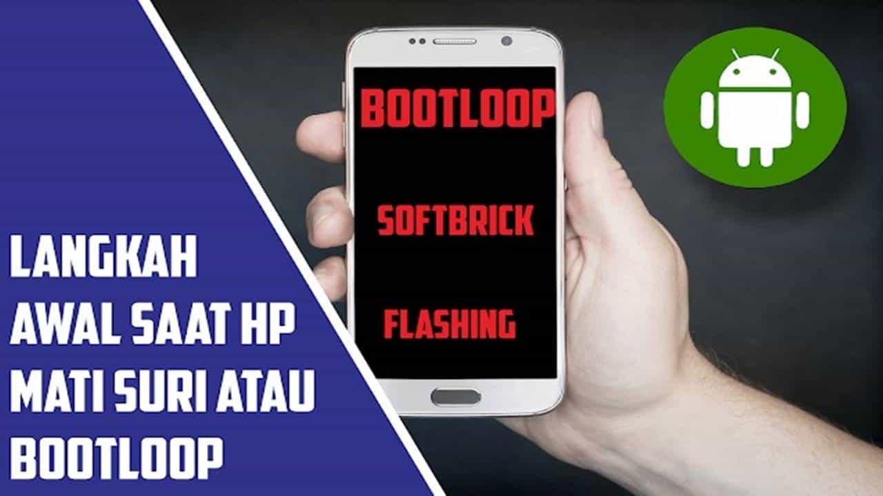 3 Cara Ampuh Mengatasi HP Android Bootloop Mudah dan Lengkap