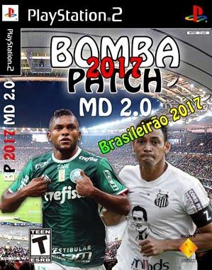 Bomba Patch MD 2.0 2017 com Brasileirão 2017 (PS2)