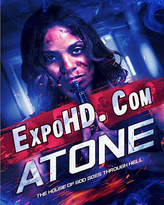 Atone 2019 IMDb 480p || BluRAy 720p || Esub 1.1Gbs [ Watch & Download Here] G.Drive
