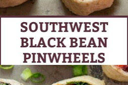 SOUTHWEST BLACK BEAN PINWHEELS