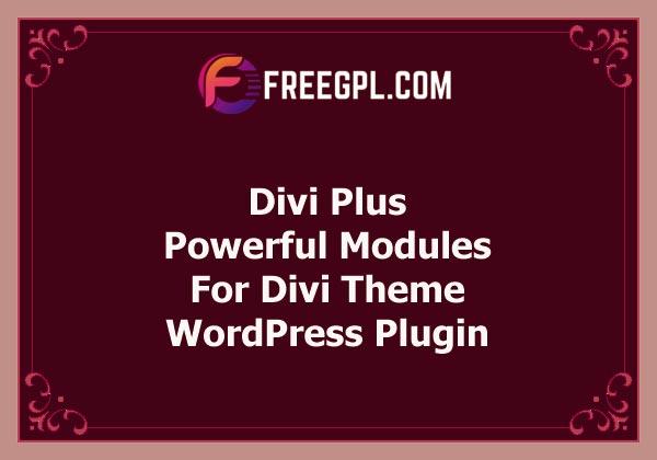 Divi Plus - Powerful Modules for Divi Theme Free Download