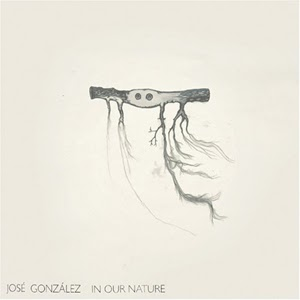 José Gonzalez - In Our Nature (2007) art sound rock indie folk guitare