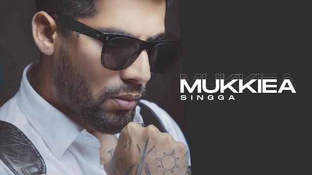 Mukkiea Song Lyrics | SINGGA | Kil Banda | Latest Punjabi Songs 2020 Lyrics Planet