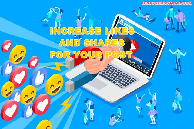 Effective Methods To Increase Likes & Shares For Your Posts