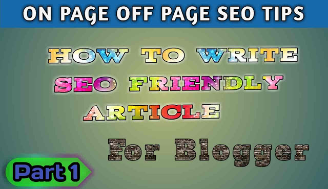 How to write SEO friendly article on Blogger-1.jpg
