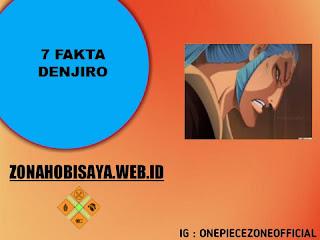 Siapakah Denjiro One Piece, 7 Fakta Denjiro One Piece [One Piece]