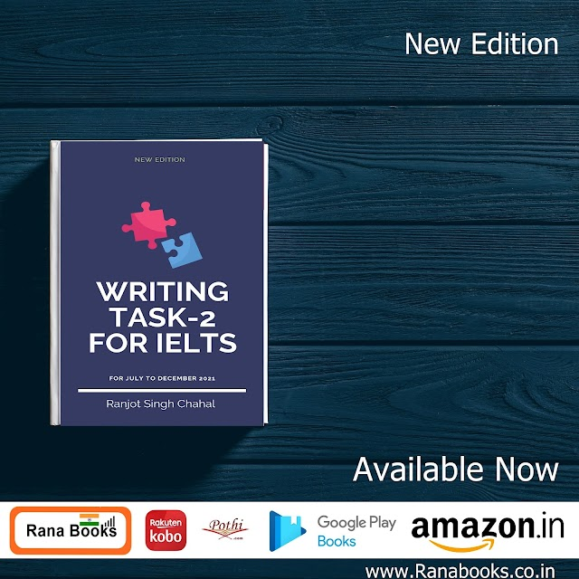 Best Writing Samples Task 2 for IELTS ( New Edition buy here ) 2021 By Author Ranjot Singh Chahal