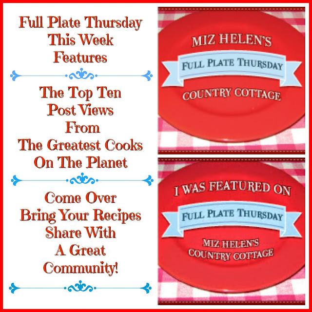 Full Plate Thursday, 521 at Miz Helen's Country Cottage