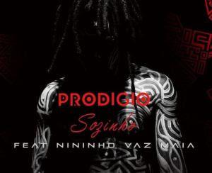 Prodígio Feat. Nininho Vaz Maia – Sozinho (Rap)  [Download]