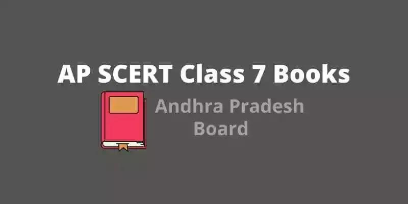 AP SCERT Class 7  Books | AP Board Class 7 Books PDF Download