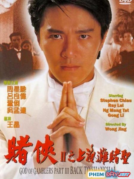 Thần Bài 3: Trở Về Thượng Hải - God Of Gamblers 3: Back To Shanghai (1991)
