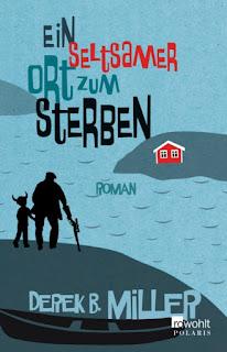http://www.rowohlt.de/paperback/derek-b-miller-ein-seltsamer-ort-zum-sterben.html