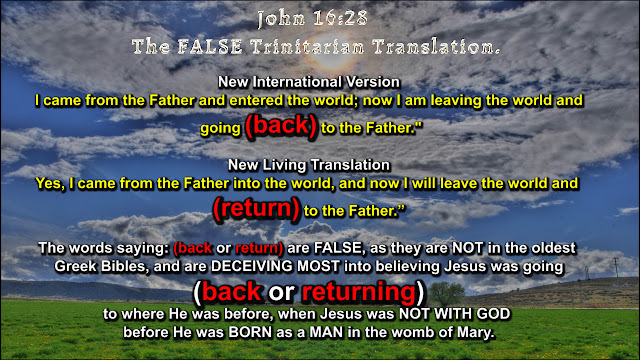 John 16:28 The FALSE Trinitarian Translation.