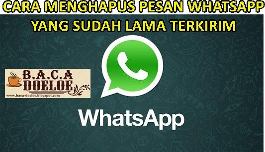 Cara Mudah Menghapus Pesan WhatsAppCara Mudah Menghapus Pesan WhatsApp Yang Telah Lama Terkirim, Info Cara Mudah Menghapus Pesan WhatsApp Yang Telah Lama Terkirim, Informasi Cara Mudah Menghapus Pesan WhatsApp Yang Telah Lama Terkirim, Tentang Cara Mudah Menghapus Pesan WhatsApp Yang Telah Lama Terkirim, Berita Cara Mudah Menghapus Pesan WhatsApp Yang Telah Lama Terkirim, Berita Tentang Cara Mudah Menghapus Pesan WhatsApp Yang Telah Lama Terkirim, Info Terbaru Cara Mudah Menghapus Pesan WhatsApp Yang Telah Lama Terkirim, Daftar Informasi Cara Mudah Menghapus Pesan WhatsApp Yang Telah Lama Terkirim, Informasi Detail Cara Mudah Menghapus Pesan WhatsApp Yang Telah Lama Terkirim, Cara Mudah Menghapus Pesan WhatsApp Yang Telah Lama Terkirim dengan Gambar Image Foto Photo, Cara Mudah Menghapus Pesan WhatsApp Yang Telah Lama Terkirim dengan Video Vidio, Cara Mudah Menghapus Pesan WhatsApp Yang Telah Lama Terkirim Detail dan Mengerti, Cara Mudah Menghapus Pesan WhatsApp Yang Telah Lama Terkirim Terbaru Update, Informasi Cara Mudah Menghapus Pesan WhatsApp Yang Telah Lama Terkirim Lengkap Detail dan Update, Cara Mudah Menghapus Pesan WhatsApp Yang Telah Lama Terkirim di Internet, Cara Mudah Menghapus Pesan WhatsApp Yang Telah Lama Terkirim di Online, Cara Mudah Menghapus Pesan WhatsApp Yang Telah Lama Terkirim Paling Lengkap Update, Cara Mudah Menghapus Pesan WhatsApp Yang Telah Lama Terkirim menurut Baca Doeloe Badoel, Cara Mudah Menghapus Pesan WhatsApp Yang Telah Lama Terkirim menurut situs https://www.baca-doeloe.com/, Informasi Tentang Cara Mudah Menghapus Pesan WhatsApp Yang Telah Lama Terkirim menurut situs blog https://www.baca-doeloe.com/ baca doeloe, info berita fakta Cara Mudah Menghapus Pesan WhatsApp Yang Telah Lama Terkirim di https://www.baca-doeloe.com/ bacadoeloe, cari tahu mengenai Cara Mudah Menghapus Pesan WhatsApp Yang Telah Lama Terkirim, situs blog membahas Cara Mudah Menghapus Pesan WhatsApp Yang Telah Lama Terkirim, bahas Cara Mudah Menghapus Pesan W