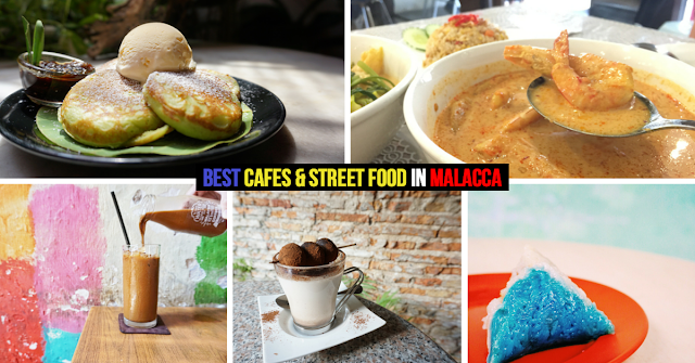 Best Cafes, Street Food and Attractions in Malacca - Best Food and Attractions Guide