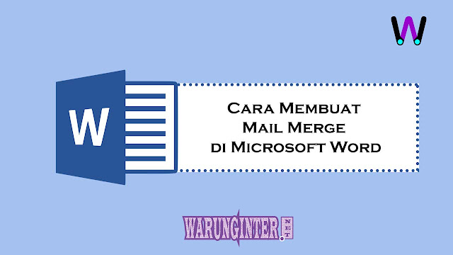 Cara Membuat Mail Merge di Microsoft Word