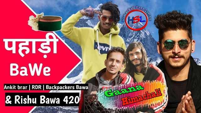 Pahadi Bawe (Pahari Rap song) mp3 Download Rishu Bawa - RDR - Backpacker Bawa ~ Gaana Himachali
