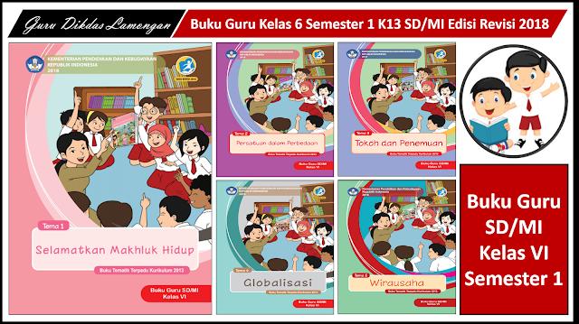 Buku Guru Kelas 6 Semester 1 K13 SD/MI Edisi Revisi 2018