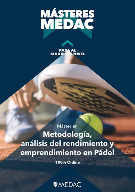 """Máster de Pádel """"Metodología, análisis del rendimiento y emprendimiento en pádel"""" MEDAC. Una oportunidad para seguir formándote como técnico."""