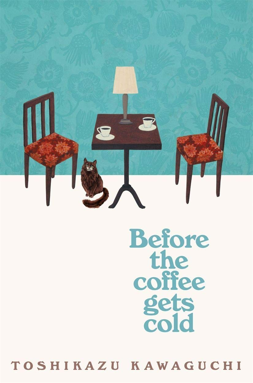 Book cover for Before the Coffee Gets Cold by Toshikazu Kawaguchi Before the Coffee Gets Cold in the South Manchester, Chorlton, Cheadle, Fallowfield, Burnage, Levenshulme, Heaton Moor, Heaton Mersey, Heaton Norris, Heaton Chapel, Northenden, and Didsbury book group