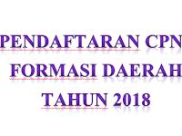 Pendaftaran CPNS Formasi Daerah Tahun 2018