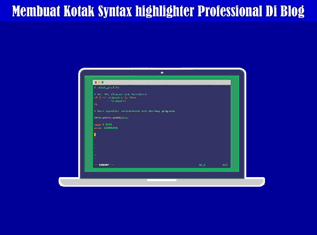 Cara Membuat Kotak Syntax highlighter Professional Di Blog