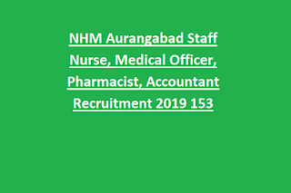 NHM Aurangabad Staff Nurse, Medical Officer, Pharmacist, Accountant Recruitment 2019 153 Govt Jobs Application Form
