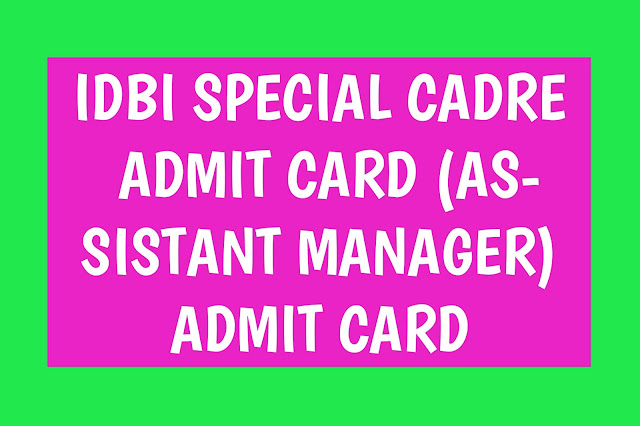 IDBI Bank Assistant Manager Admit card 2019