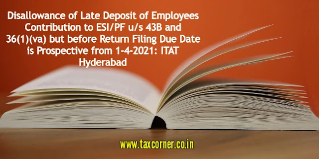 disallowance-of-late-deposit-of-employees-contribution-esi-pf-43b-36-1-va-before-return-filing-due-date-is-prospective